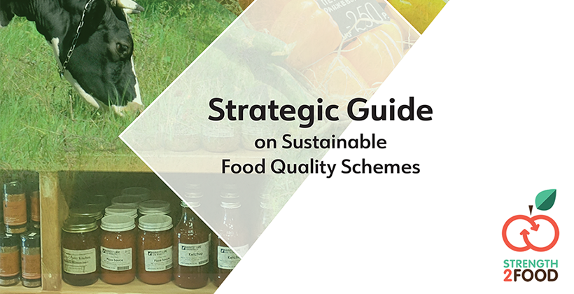 EU-funded Strength2Food launches 1st ever Food Quality Schemes (FQS) sustainability Strategic Guide