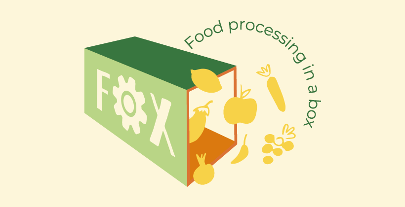 FOX – Food processing in a Box: Innovative local fruit and vegetable processing for a sustainable future